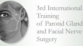 3rd International Training of Parotid Gland and Facial Nerve Surgery