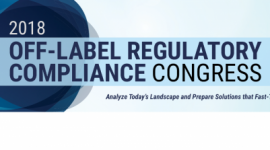 2018 Off-Label Regulatory Compliance Congress